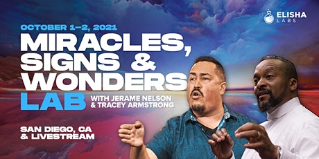 Miracles, Signs & Wonders Lab with Jerame Nelson & Tracey Armstrong tickets