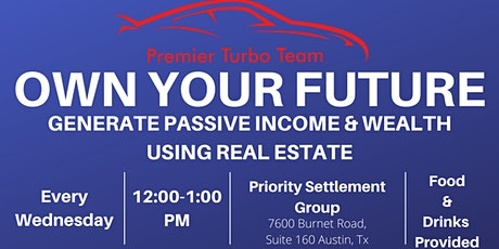Own Your Future: Generate Passive Income & Wealth Using Real Estate tickets