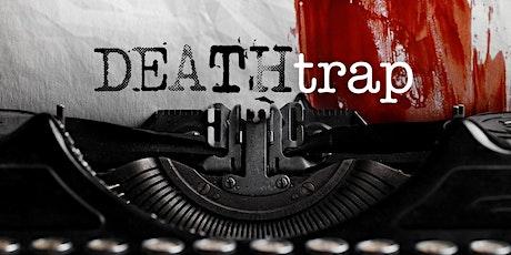 """Deathtrap"" tickets"