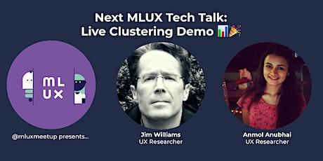 [VIRTUAL] MLUX Tech Talk: Live-Demo Clustering  tickets