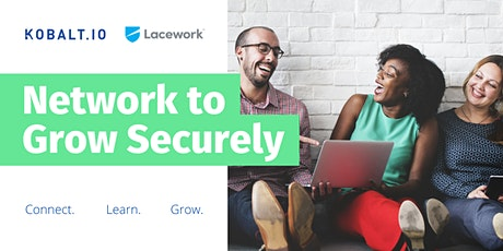 Network to Grow Your Business Securely tickets