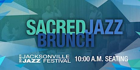 Jacksonville Jazz Festival  Sacred Jazz Brunch - 10:00 a.m. Seating tickets