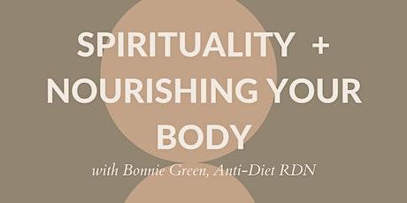 Spirituality + Nourishing Your Body tickets