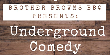 Brother Brown's BBQ Presents: Underground Comedy tickets