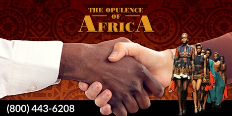 """""""THE OPULENCE OF AFRICA""""  Business Networking & Fashion Extravaganza tickets"""