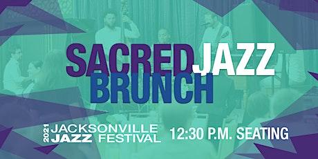 Jacksonville Jazz Festival  Sacred Jazz Brunch - 12:30 p.m. Seating tickets