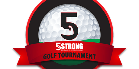 1st Annual 5 Strong Scholarship Foundation Golf Tournament tickets