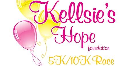 Kellsie's Hope Foundation 5k & 10k Race~ Celebrating 10 Years! tickets