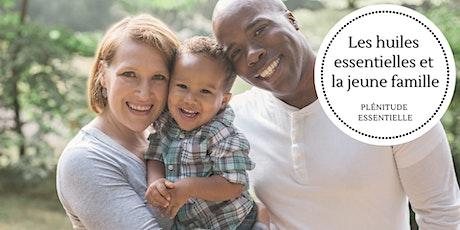 Huiles essentielles et la jeune famille tickets