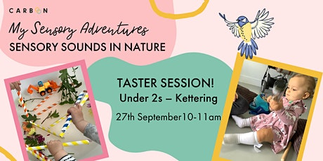 Under 2s Sensory Sounds in Nature: taster session (Kettering) tickets