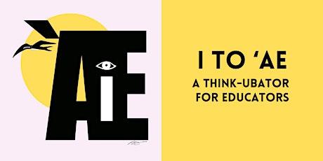 I to ʻAe: A Think-ubator for Educators tickets