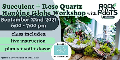 Succulent + Rose Quartz Hanging Globe Workshop at Hobcaw Brewing Company tickets