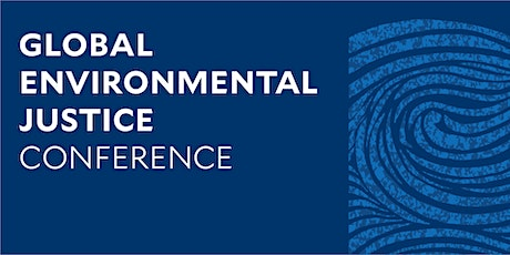 2021 Global Environmental Justice Conference tickets