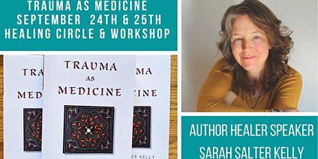 Trauma as Medicine : Inspirational Talk, Healing circle & Workshop tickets
