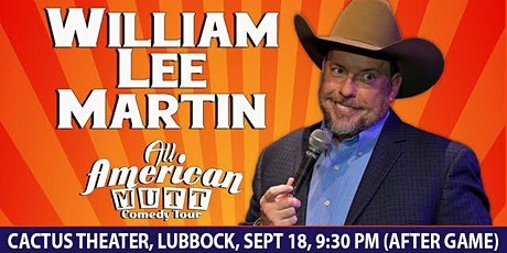 William Lee Martin - All American Mutt Tour - Comedy at the Cactus! tickets