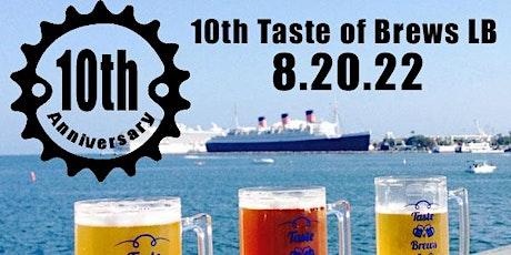 10th Taste of Brews LB on 8.20.22 tickets