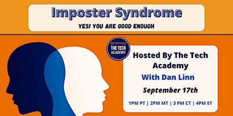 Yes, You Are Good Enough! Imposter Syndrome Tech Talk with Dan Linn tickets
