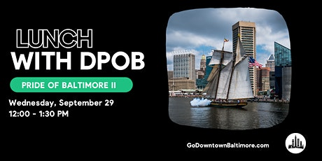 LUNCH WITH DPOB on the Pride of Baltimore II tickets