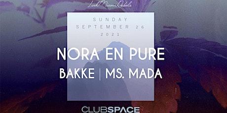 Nora En Pure @ Club Space Miami tickets