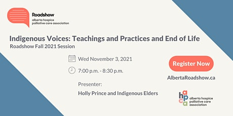 Roadshow - Indigenous Voices: Teachings and Practices at End of Life tickets