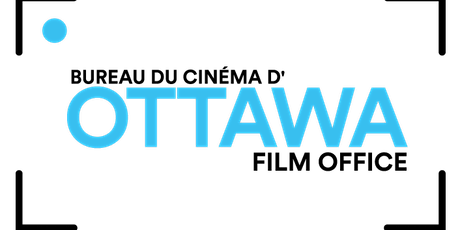 Film Industry Web Series: Ottawa Film Office - Film Industry Introduction tickets