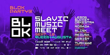 OUTDOOR BLOK PARTY @ BLOK: SLAVIC MUSIC MEET feat. Lemon Bucket Orkestra tickets