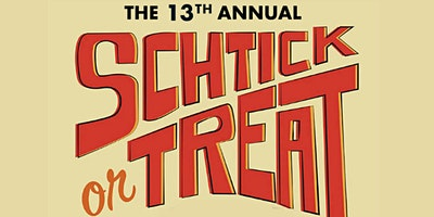 13th Annual Schtick or Treat