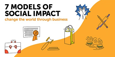 7 Models for Social Impact: Change The World Through Business tickets