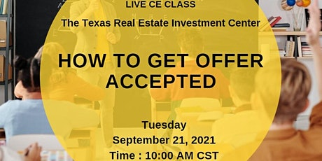 How to Get Your Offer Accepted (Live CE Class) tickets