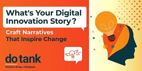 What's Your Digital Innovation Story? Craft Narratives That Inspire Change tickets
