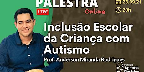 Palestra Online: Inclusão Escolar da Criança com Autismo ingressos