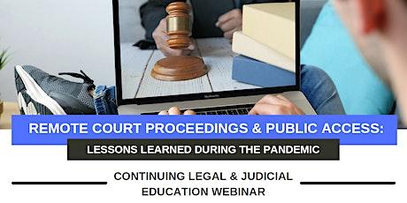 Remote Court Proceedings & Public Access - CLE & CJE Webinar tickets
