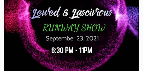 Lewd And Lascivious 2021 tickets