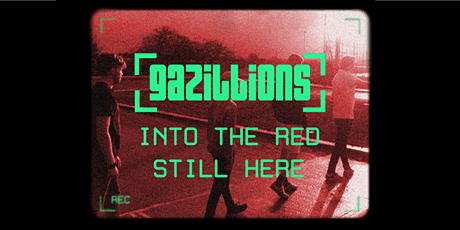 Gazillions, Into The Red and Still Here at Sidney and Matilda 17/9/21 tickets