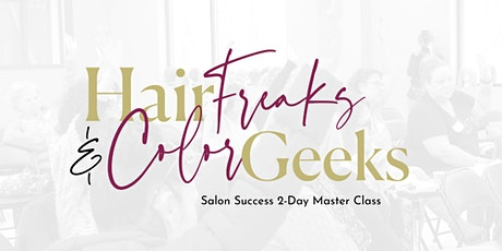 Hair Freaks & Color Geeks (2-Day Master Class) tickets