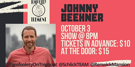 Tomfoolery On Tremont // JOHNNY BEEHNER tickets