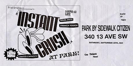 Discothèque Nuit presents: Instant Crush at Park! tickets