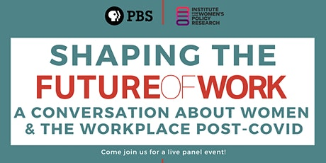 Shaping the Future of Work: A Conversation about Women and Work post-Covid tickets