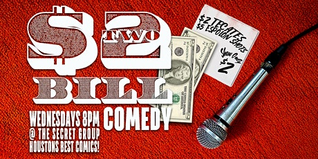 $2 BILL Two Dollar Comedy Show every Wednesday! tickets