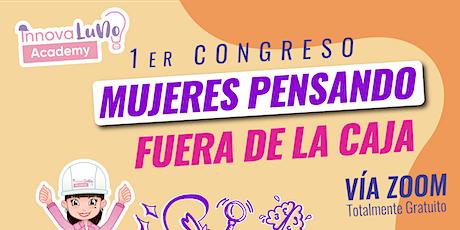 """1er CONGRESO :""""MUJERES PENSANDO FUERA DE LA CAJA"""" entradas"""