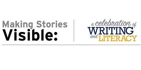 Making Stories Visible: A Celebration of Writing and Literacy tickets