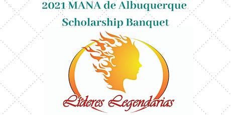 2021 MANA Scholarship Banquet Celebrating Lideres Legendarias tickets