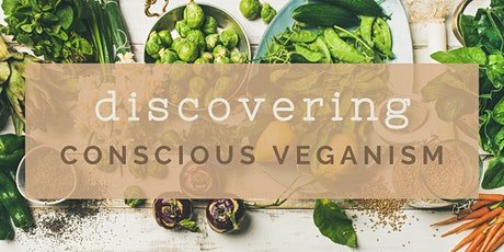Discovering Conscious Veganism tickets