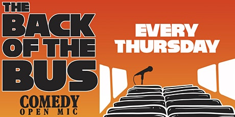 The Back of the Bus Comedy Open Mic tickets