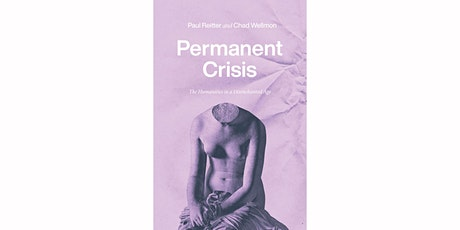 """""""Permanent Crisis. The Humanities in a Disenchanted Age"""" tickets"""