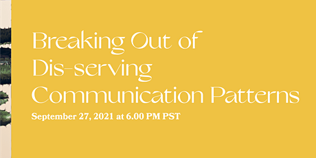 Breaking Out of Dis-serving Communication Patterns tickets