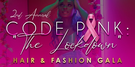 """F.A.M.E: CODE PINK """"The Lockdown"""" HAIR AND FASHION GALA tickets"""