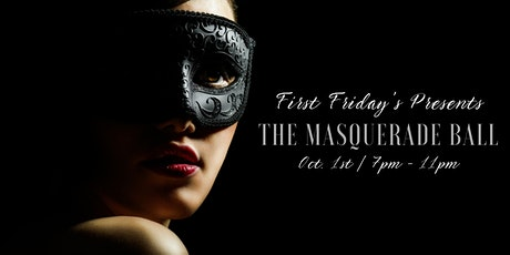 F1RST FRIDAY'S PRESENTS: THE MASQUERADE BALL tickets