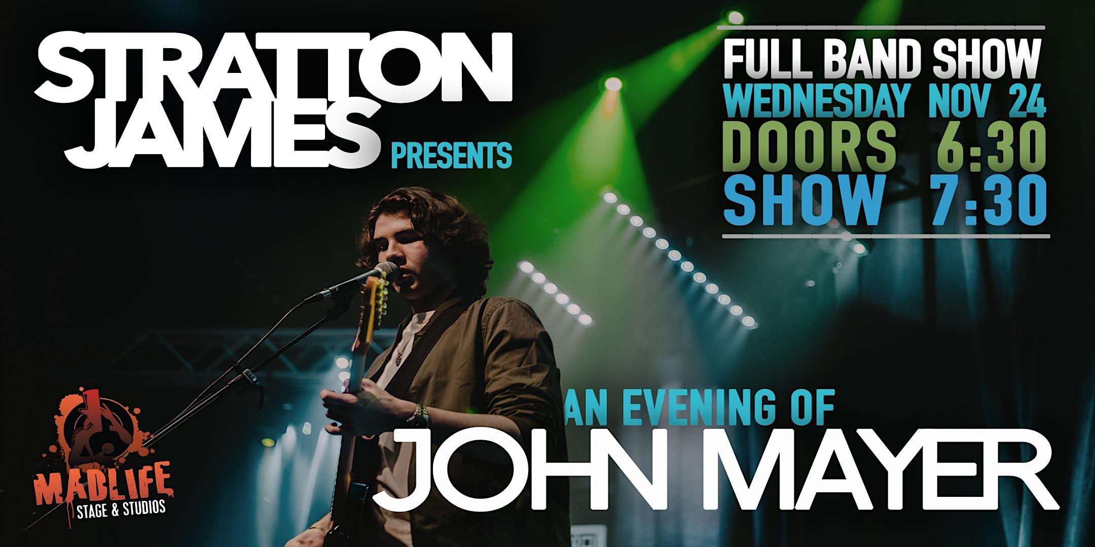 Stratton James presents An Evening of John Mayer