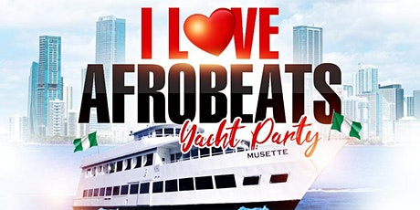 I ❤️ Afrobeats yacht party 3 (celebrating Nigeria's 61st independence) tickets